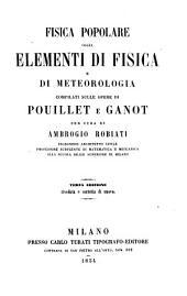 Fisica popolare ossia elementi di fisica e di meteorologia compilati sulle opere di Pouillet e Ganot. 3. ed