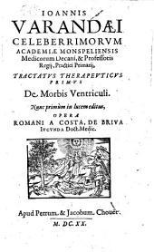 Ioannis Varandaei ... tractatus therapeuticus primus de morbis ventriculi. Nunc primum in lucem editus, opera Romani a Costa ...