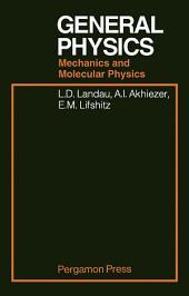 General Physics: Mechanics and Molecular Physics