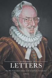 Letters to His Children from an Uncommon Attorney: A Memoir