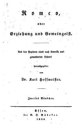 Romeo  oder Erziehung und Gemeingeist  Aus den Papieren eines nach Amerika ausgewanderten Lehrers herausgegeben von     K  H  PDF