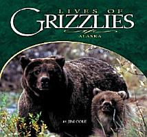 Lives of Grizzlies PDF