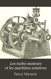 Les turbo-moteurs et les machines rotatives