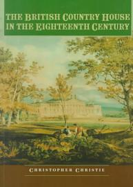 The British Country House In The Eighteenth Century