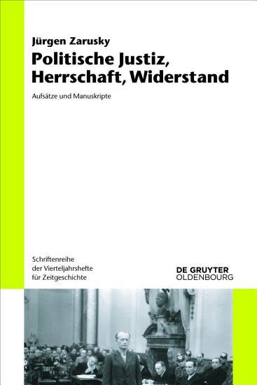 Politische Justiz  Herrschaft  Widerstand PDF