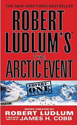 Robert Ludlum s  TM  The Arctic Event