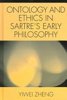 Ontology and Ethics in Sartre s Early Philosophy PDF