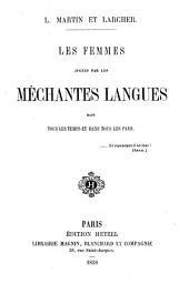 Les femmes jugées par les méchantes langues dans tous les temps et dans tous les pays ...