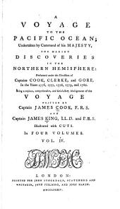 A Voyage to the Pacific Ocean, for Making Discoveries in the Northern Hemisphere, Under the Direction of Captains Cook, Clerke and Gore, 1776-1780: Volume 4