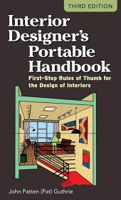 Interior Designer's Portable Handbook: First-Step Rules of Thumb for the Design of Interiors: Edition 3