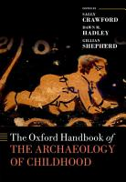 The Oxford Handbook of the Archaeology of Childhood PDF