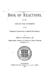 A Book of Reactions: For the Use of the Students in the Chemical Laboratory of Brown University