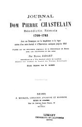 Journal de Dom Pierre Chastelain, bénédictin rémous, 1709-1782: avec ses remarques sur la température et la vigne suivies d'un autre journal et d'observations analogues jusqu'en 1848