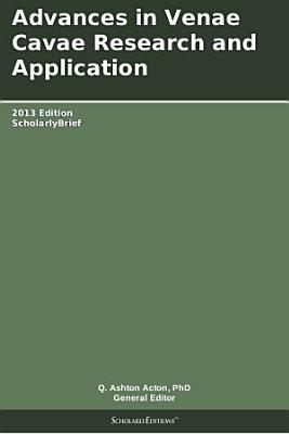 Advances in Venae Cavae Research and Application  2013 Edition PDF