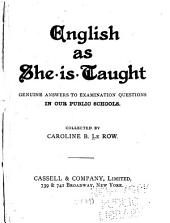 English as She is Taught: Genuine Answers to Examination Questions in Our Public Schools