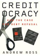 Creditocracy: And The Case For Debt Refusal