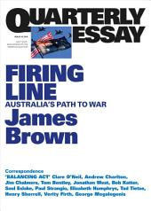 Quarterly Essay 62 Firing Line: Australia's Path to War