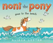 Noni the Pony Goes to the Beach: with audio recording