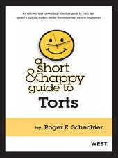 Schechter's A Short and Happy Guide to Torts