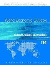 World Economic Outlook, October 2014:: Legacies, Clouds, Uncertainties