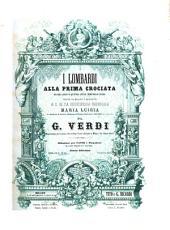 I Lombardi alla prima crociata: dramma lirico in quattro atti : rappresentato per la prima volta nel Gran Teatro alla Scala in Milano l'11 febbraio 1843