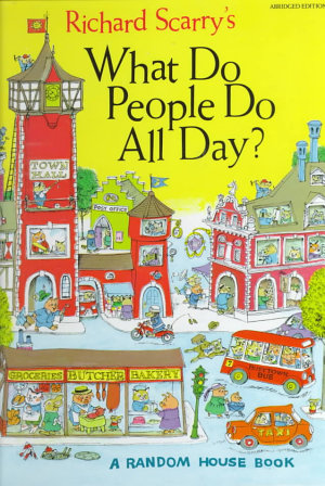 Richard Scarry s What Do People Do All Day