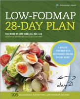 The Low FODMAP 28 Day Plan  A Healthy Cookbook with Gut Friendly Recipes for IBS Relief PDF