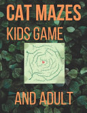 Cat Mazes Kids Game And Adult Book PDF