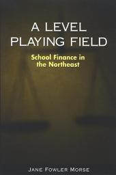 Level Playing Field, A: School Finance in the Northeast
