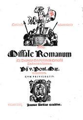 Missale Romanum ex decreto sacrosancti Concilii Tridentini restitutum. Pij 5.Pont. Max iussu editum