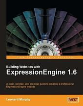 Building Websites with ExpressionEngine 1. 6
