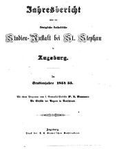 Jahresbericht über die Königliche Katholische Studien-Anstalt bei St. Stephan in Augsburg: im Studienjahre ... 1854/55