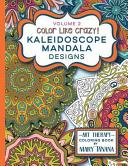 Color Like Crazy Kaleidoscope Mandala Designs Volume 2