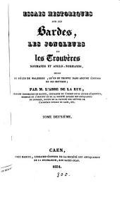 Essais historiques sur les bardes, les jongleurs, et les trouvères normands et anglo-normands. Suivis de pièces de Malherbe (Le bouquet des fleurs de Sénèque).