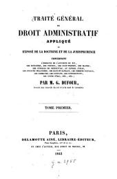 Traité général de droit administratif appliqué ou Exposé de la doctrine et de la jurisprudence...