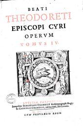 Beati Theodoreti Episcopi Cyri Opera Omnia0: Τόμος 4