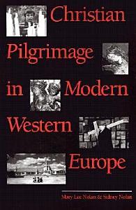 Christian Pilgrimage in Modern Western Europe PDF