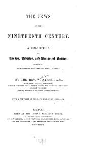 "The Jews of the nineteenth century: A collection of essays, reviews, and historical notices, originally published in the ""Jewish intelligence."""