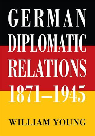 German Diplomatic Relations 1871 1945 PDF