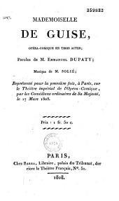 Mademoiselle de Guise: opéra-comique en trois actes