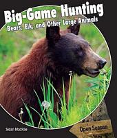 Big-Game Hunting: Bears, Elk, and Other Large Animals