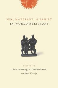 Sex  Marriage  and Family in World Religions Book