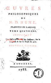 Oeuvres philosophiques de m. D. Hume, traduites de l'anglois ..: Tome quatrieme contenant les Dissertations sur le passions, sur la tragédie & sur la regle du gout, Volume4