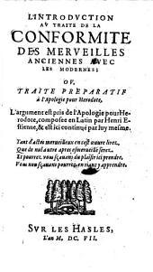 L'introduction au traite de la conformite des merveilles anciennes avec les modernes: ou traite preparatif a l'apologie pour Herodote etc. Composee en latin et ... ici continue