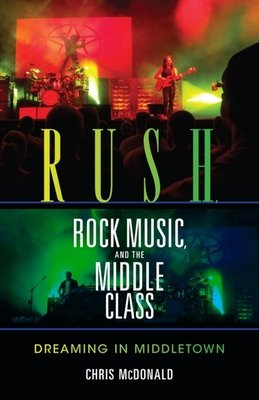 Download Rush  Rock Music and the Middle Class Book