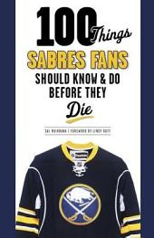 100 Things Sabres Fans Should Know and Do Before They Die