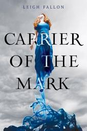 Carrier of the Mark: Volume 1
