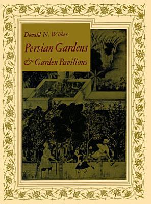 Persian Gardens   Garden Pavilions PDF
