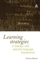 Learning Strategies in Foreign and Second Language Classrooms PDF
