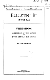 "... Bulletin ""B"" income tax. Withholding. Collection at the source and information at the source. Revenue act of 1918"